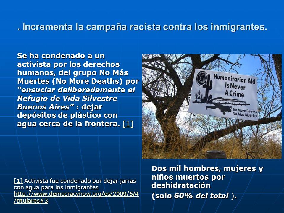 . Incrementa la campaña racista contra los inmigrantes. Se ha condenado a un activista por los derechos humanos, del grupo No Más Muertes (No More Dea