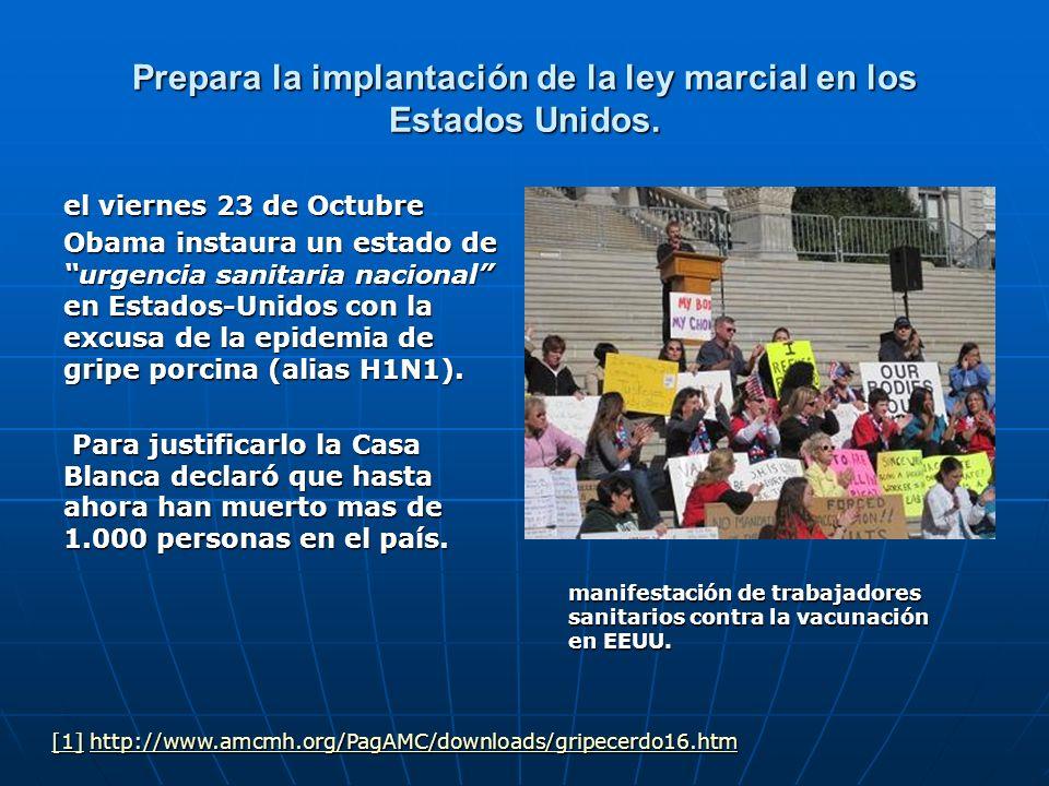 Prepara la implantación de la ley marcial en los Estados Unidos. el viernes 23 de Octubre Obama instaura un estado de urgencia sanitaria nacional en E