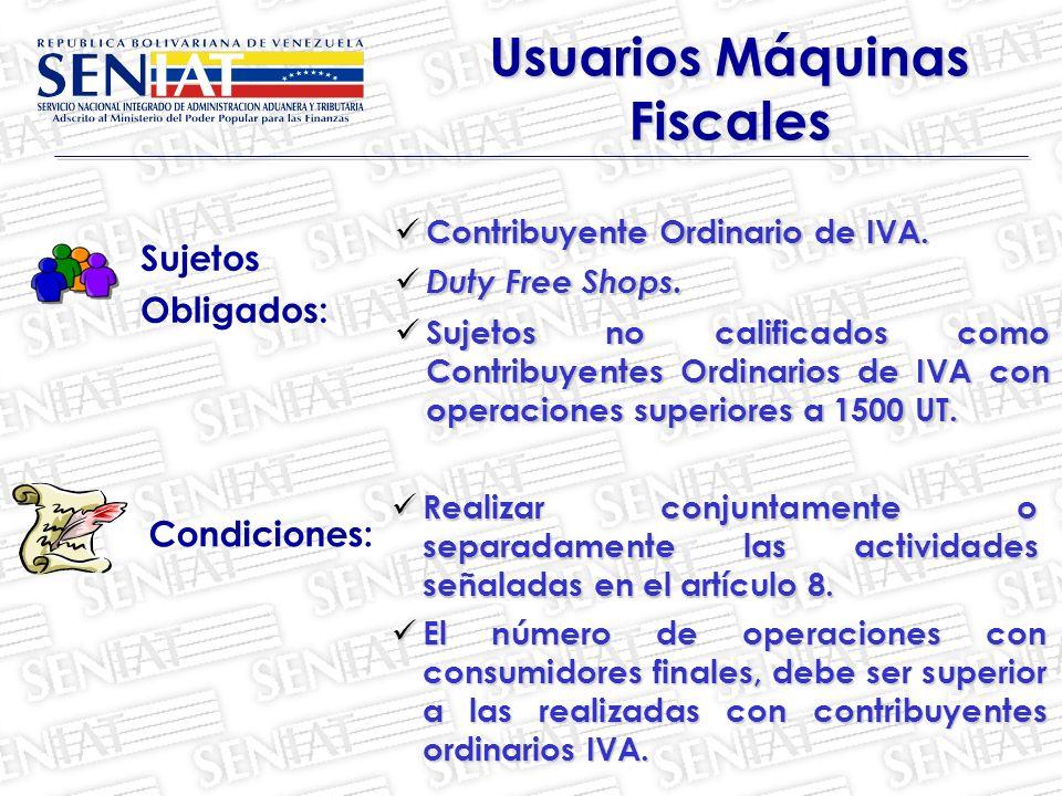 Sujetos Obligados: Usuarios Máquinas Fiscales Contribuyente Ordinario de IVA. Contribuyente Ordinario de IVA. Duty Free Shops. Duty Free Shops. Sujeto