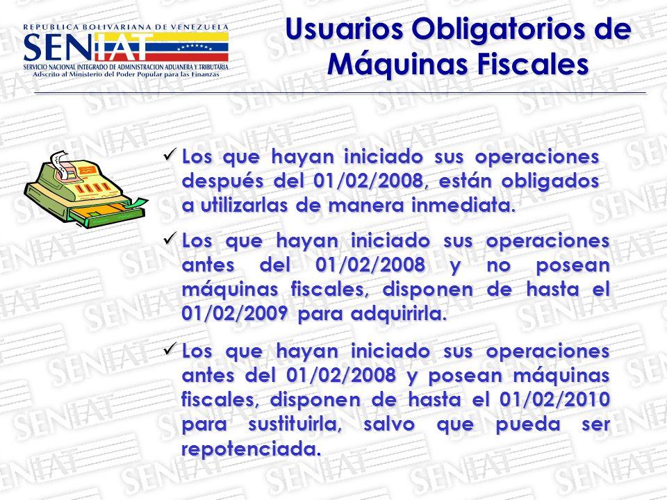 Usuarios Obligatorios de Máquinas Fiscales Los que hayan iniciado sus operaciones después del 01/02/2008, están obligados a utilizarlas de manera inme