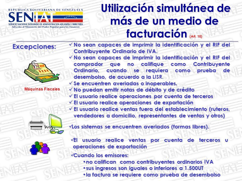 Utilización simultánea de más de un medio de facturación (Art. 10) Utilización simultánea de más de un medio de facturación (Art. 10)Excepciones: No s