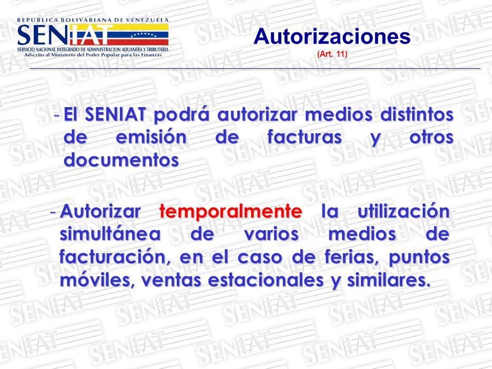 - El SENIAT podrá autorizar medios distintos de emisión de facturas y otros documentos - Autorizar temporalmente la utilización simultánea de varios m