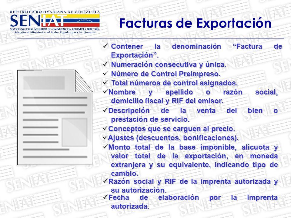 Contener la denominación Factura de Exportación. Contener la denominación Factura de Exportación. Facturas de Exportación Número de Control Preimpreso