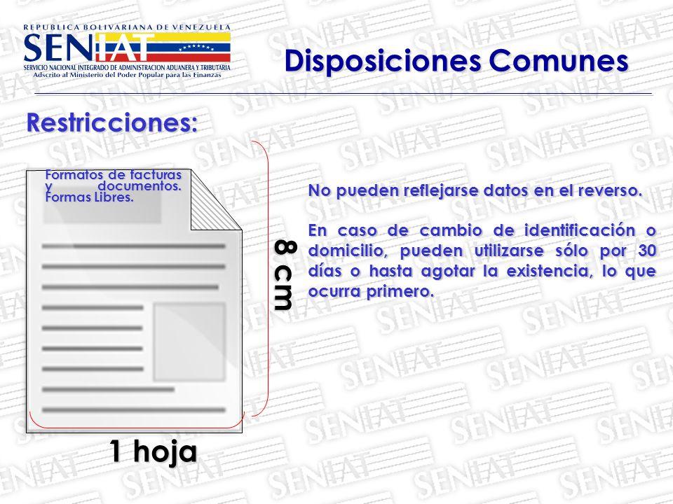 Restricciones: Disposiciones Comunes 8 cm 8 cm No pueden reflejarse datos en el reverso. En caso de cambio de identificación o domicilio, pueden utili