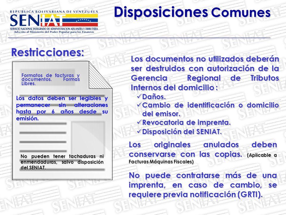 Restricciones: Disposiciones Comunes Los documentos no utilizados deberán ser destruidos con autorización de la Gerencia Regional de Tributos Internos