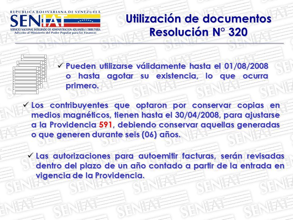 Utilización de documentos Resolución N° 320 Pueden utilizarse válidamente hasta el 01/08/2008 o hasta agotar su existencia, lo que ocurra primero. Pue