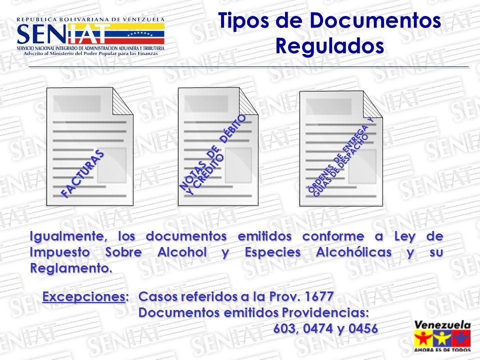 Tipos de Documentos Regulados FACTURAS NOTAS DE DÉBITO Y CRÉDITO ÓRDENES DE ENTREGA Y GUÍAS DE DESPACHO Igualmente, los documentos emitidos conforme a