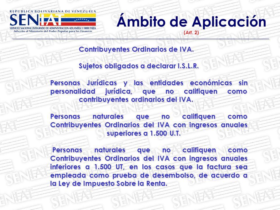 Contribuyentes Formales que efectúen las operaciones especificadas en el artículo 11 de la Providencia.