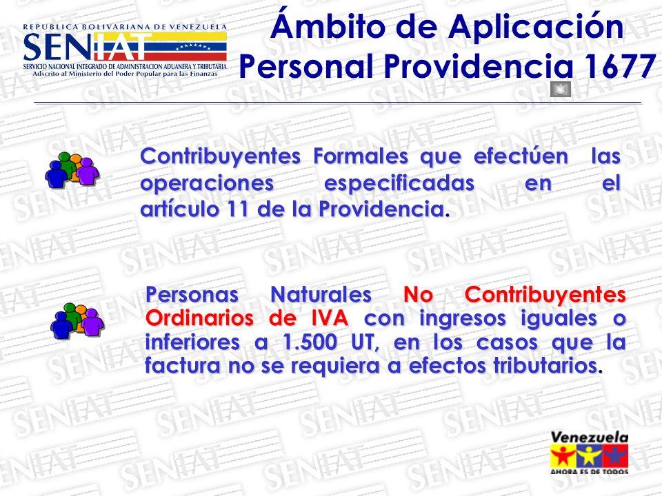Contribuyentes Formales que efectúen las operaciones especificadas en el artículo 11 de la Providencia. Ámbito de Aplicación Personal Providencia 1677