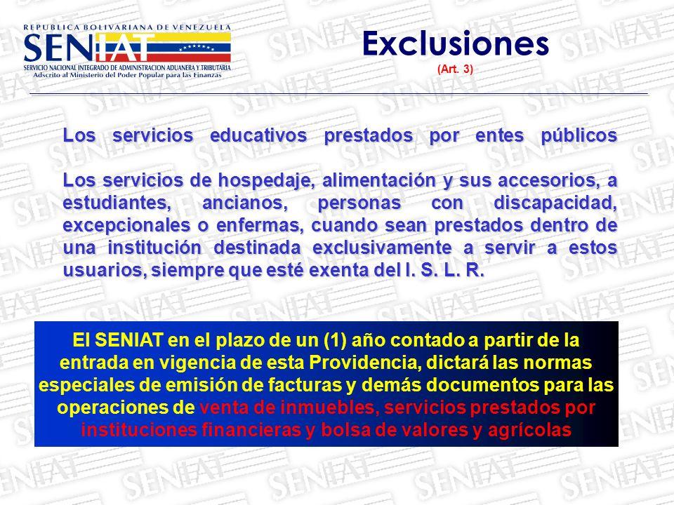 Los servicios educativos prestados por entes públicos Los servicios de hospedaje, alimentación y sus accesorios, a estudiantes, ancianos, personas con