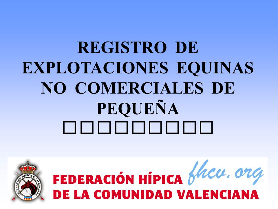 REGISTRO DE EXPLOTACIONES EQUINAS NO COMERCIALES DE PEQUE Ñ A CAPACIDAD