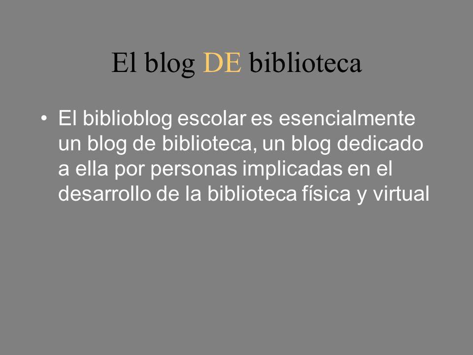 Biblioteca escolar y web social: el biblioblog La biblioteca se abreLa biblioteca se abre en el tiempo en el tiempo en el espacio, en el espacio, en las finalidades en los usuarios.