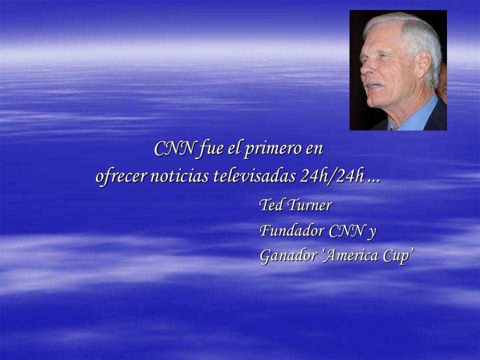 CNN fue el primero en ofrecer noticias televisadas 24h/24h...