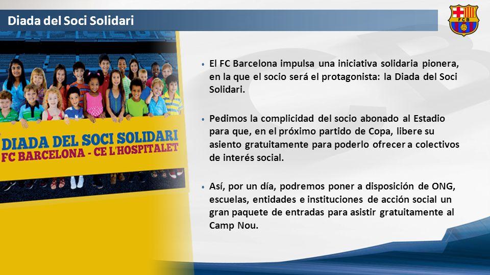 Diada del Soci Solidari El FC Barcelona impulsa una iniciativa solidaria pionera, en la que el socio será el protagonista: la Diada del Soci Solidari.