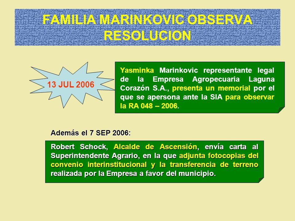 FAMILIA MARINKOVIC OBSERVA RESOLUCION 13 JUL 2006 Yasminka Marinkovic representante legal de la Empresa Agropecuaria Laguna Corazón S.A., presenta un