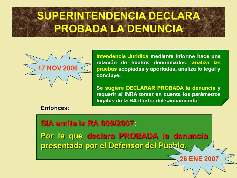 SUPERINTENDENCIA DECLARA PROBADA LA DENUNCIA 17 NOV 2006 Intendencia Jurídica mediante informe hace una relación de hechos denunciados, analiza las pr