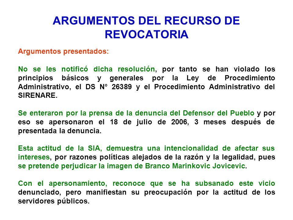 ARGUMENTOS DEL RECURSO DE REVOCATORIA Argumentos presentados: No se les notificó dicha resolución, por tanto se han violado los principios básicos y g