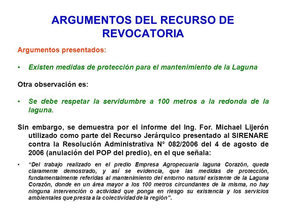 ARGUMENTOS DEL RECURSO DE REVOCATORIA Argumentos presentados: Existen medidas de protección para el mantenimiento de la Laguna Otra observación es: Se