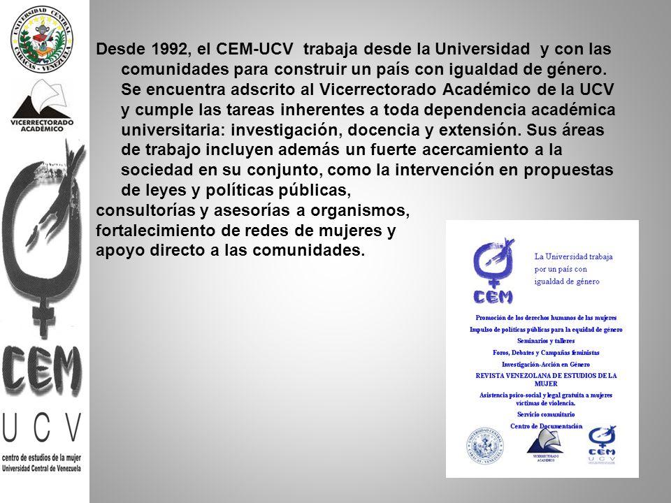 Desde 1992, el CEM-UCV trabaja desde la Universidad y con las comunidades para construir un país con igualdad de género. Se encuentra adscrito al Vice