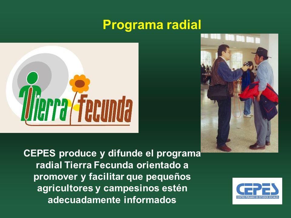 Programa radial CEPES produce y difunde el programa radial Tierra Fecunda orientado a promover y facilitar que pequeños agricultores y campesinos estén adecuadamente informados