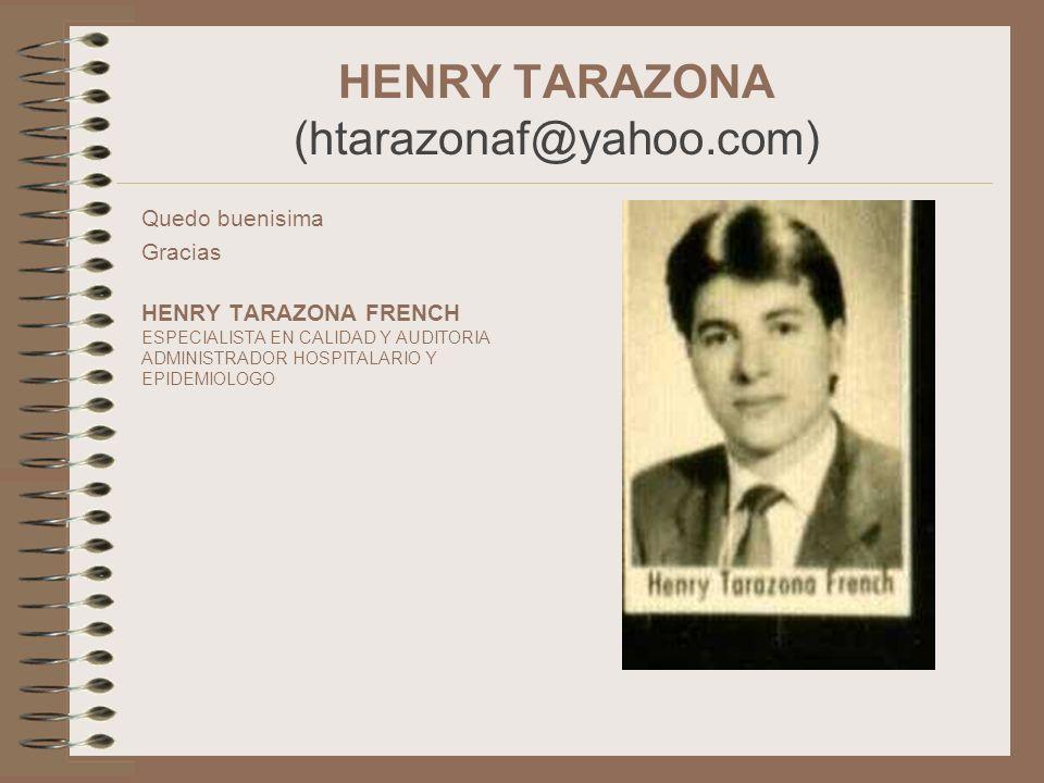 HENRY TARAZONA (htarazonaf@yahoo.com) Quedo buenisima Gracias HENRY TARAZONA FRENCH ESPECIALISTA EN CALIDAD Y AUDITORIA ADMINISTRADOR HOSPITALARIO Y E