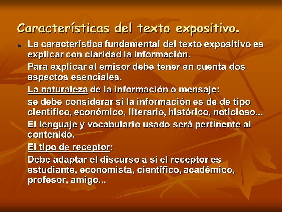 Características del texto expositivo. La característica fundamental del texto expositivo es explicar con claridad la información. Para explicar el emi