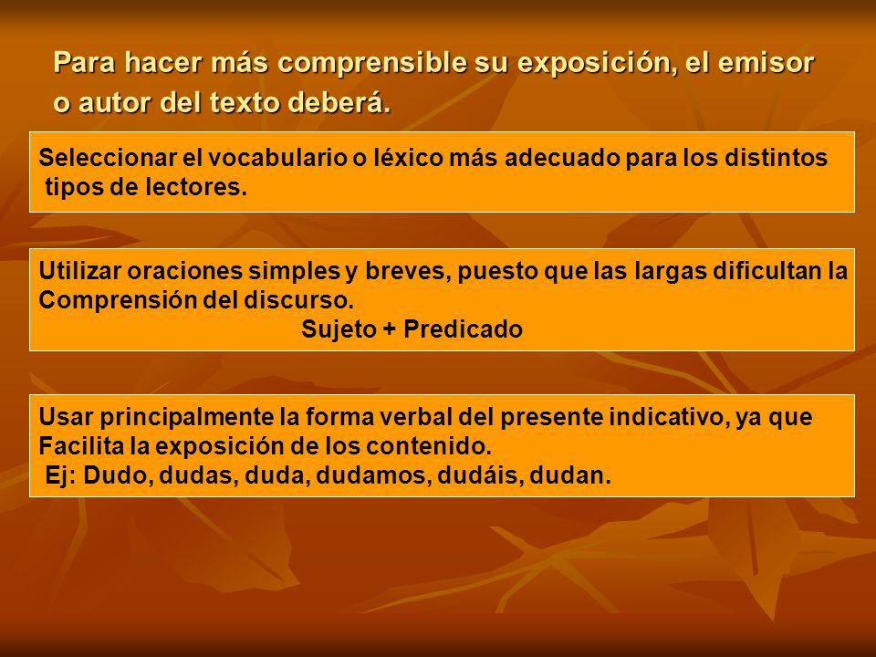 Para hacer más comprensible su exposición, el emisor o autor del texto deberá. Seleccionar el vocabulario o léxico más adecuado para los distintos tip