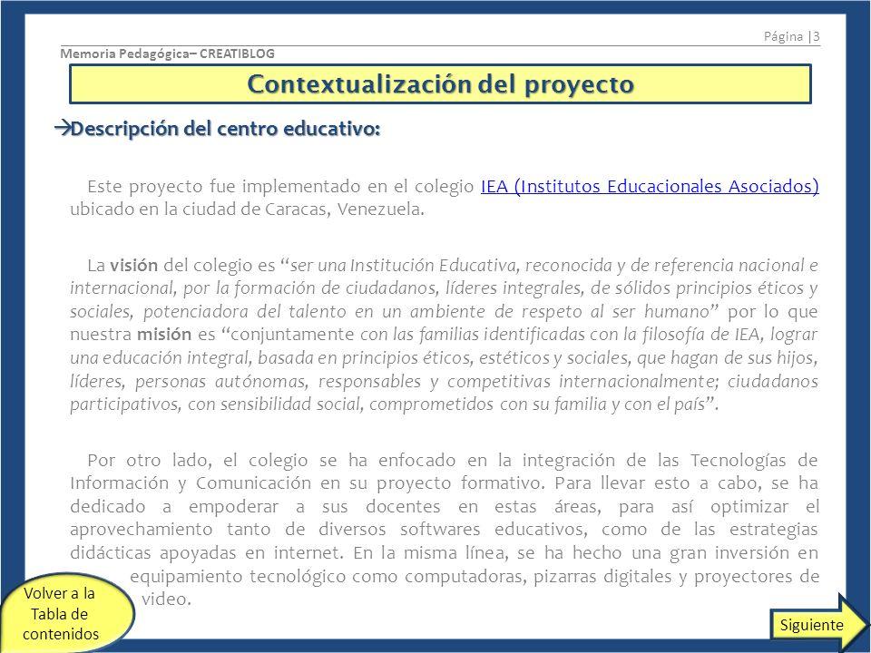 Desarrollo del trabajo en el contexto del centro: Desarrollo del trabajo en el contexto del centro: Este proyecto fue desarrollado durante mi primer año trabajando como docente de aula.