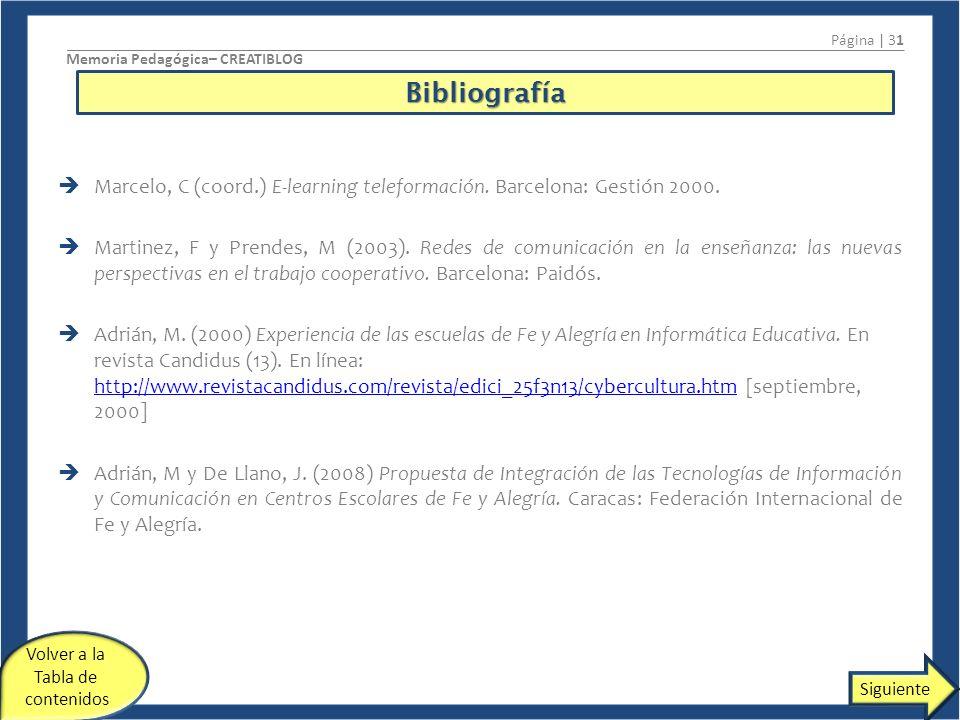 Marcelo, C (coord.) E-learning teleformación.Barcelona: Gestión 2000.