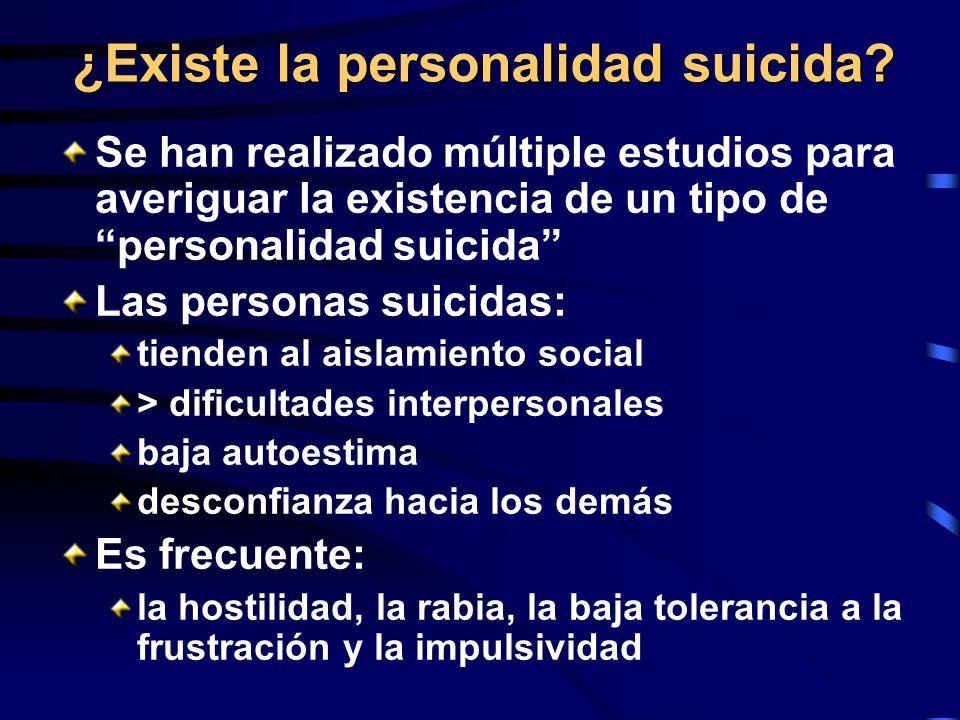 ¿Existe la personalidad suicida? Se han realizado múltiple estudios para averiguar la existencia de un tipo de personalidad suicida Las personas suici