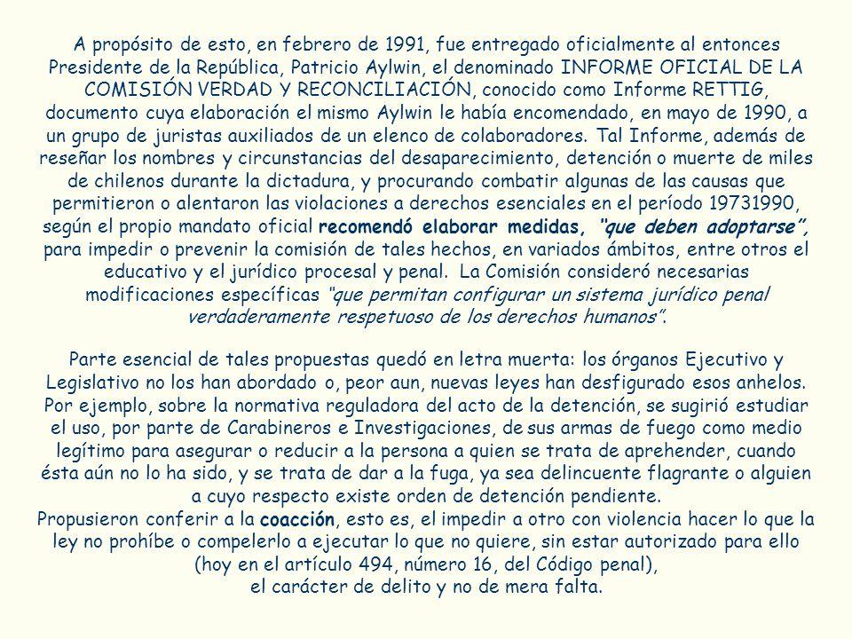 A propósito de esto, en febrero de 1991, fue entregado oficialmente al entonces Presidente de la República, Patricio Aylwin, el denominado INFORME OFI