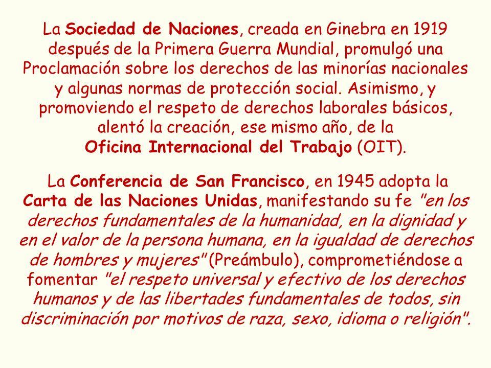 La Sociedad de Naciones, creada en Ginebra en 1919 después de la Primera Guerra Mundial, promulgó una Proclamación sobre los derechos de las minorías