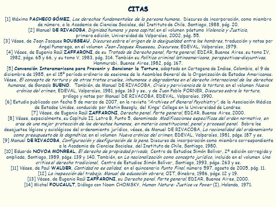 CITAS [1] Máximo PACHECO GÓMEZ, Los derechos fundamentales de la persona humana.. Discurso de incorporación, como miembro de número, a la Academia de