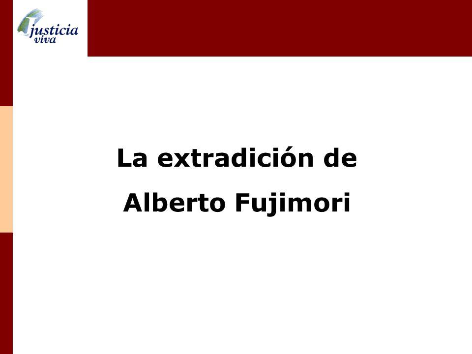 La extradición de Alberto Fujimori