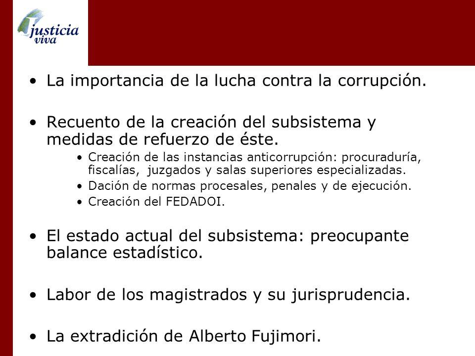 La importancia de la lucha contra la corrupción. Recuento de la creación del subsistema y medidas de refuerzo de éste. Creación de las instancias anti