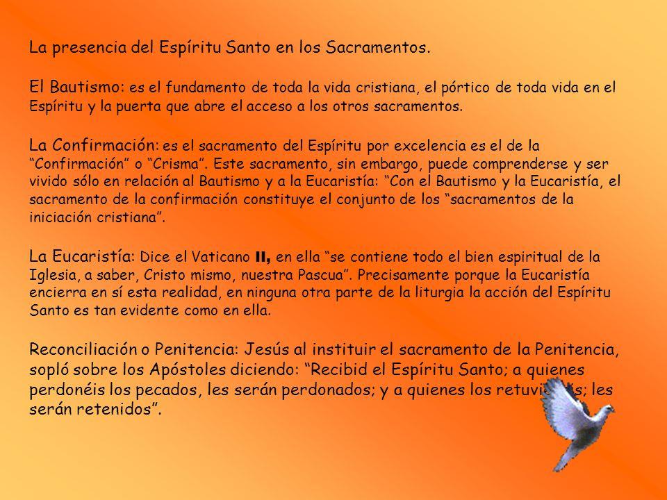 La presencia del Espíritu Santo en los Sacramentos. El Bautismo: es el fundamento de toda la vida cristiana, el pórtico de toda vida en el Espíritu y