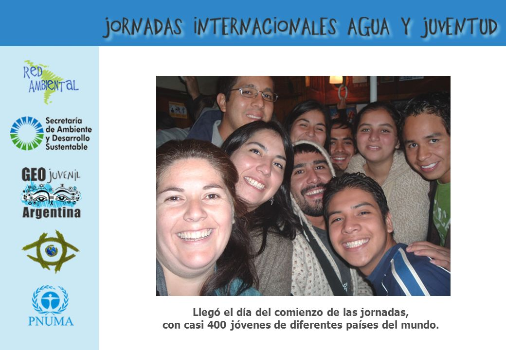 Llegó el día del comienzo de las jornadas, con casi 400 jóvenes de diferentes países del mundo.