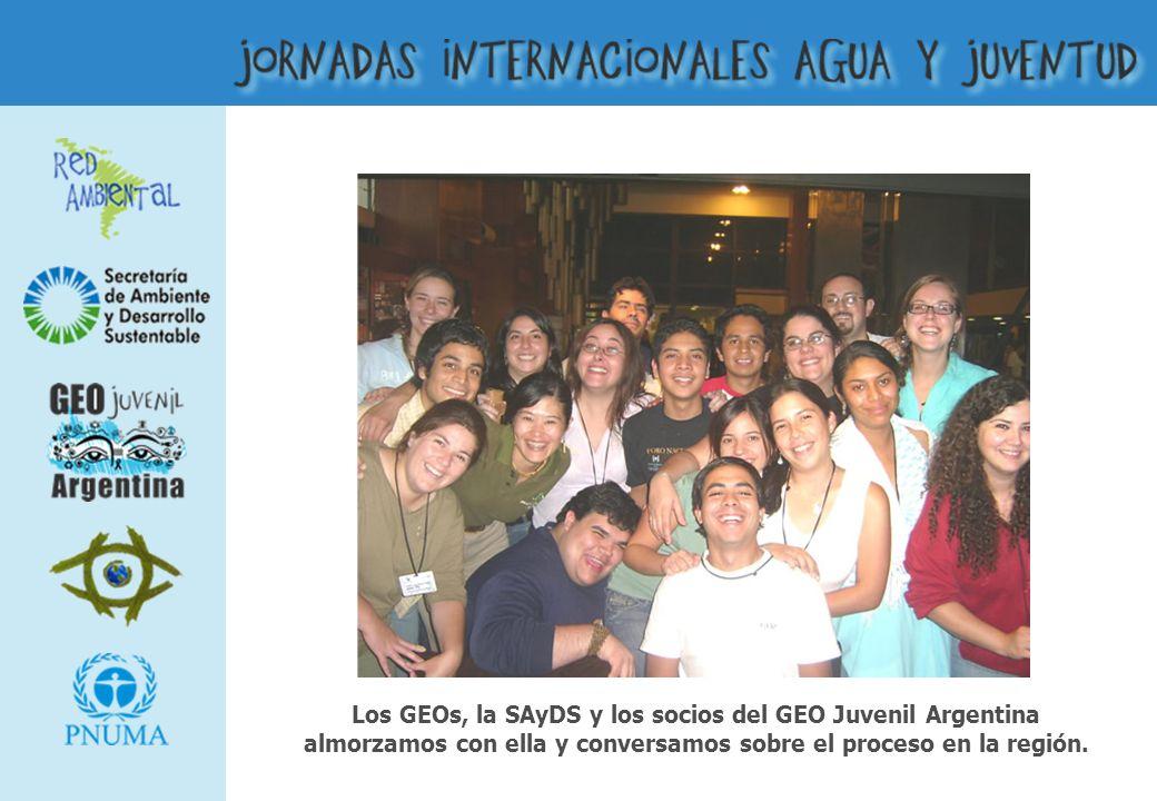 Los GEOs, la SAyDS y los socios del GEO Juvenil Argentina almorzamos con ella y conversamos sobre el proceso en la región.