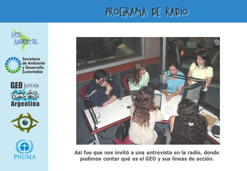 Así fue que nos invitó a una entrevista en la radio, donde pudimos contar qué es el GEO y sus líneas de acción.