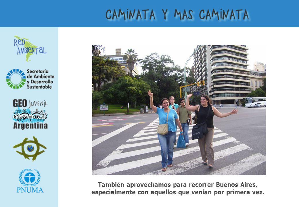 También aprovechamos para recorrer Buenos Aires, especialmente con aquellos que venían por primera vez.