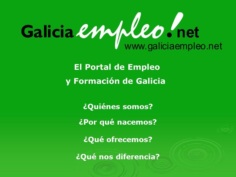 El Portal de Empleo y Formación de Galicia ¿Quiénes somos.