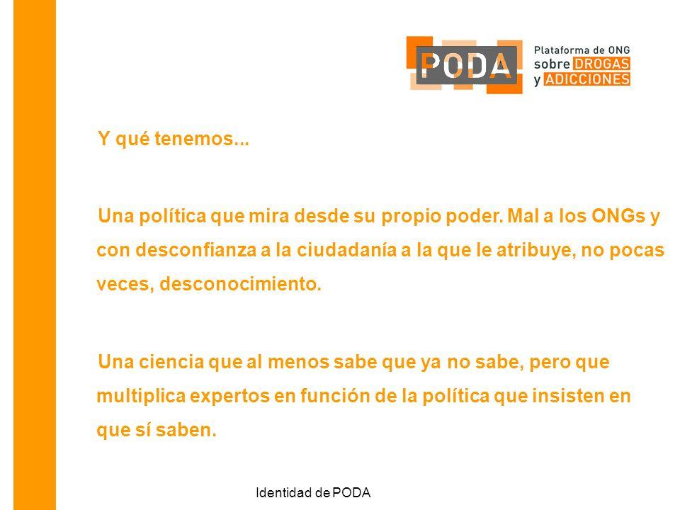 Identidad de PODA Y qué tenemos... Una política que mira desde su propio poder.