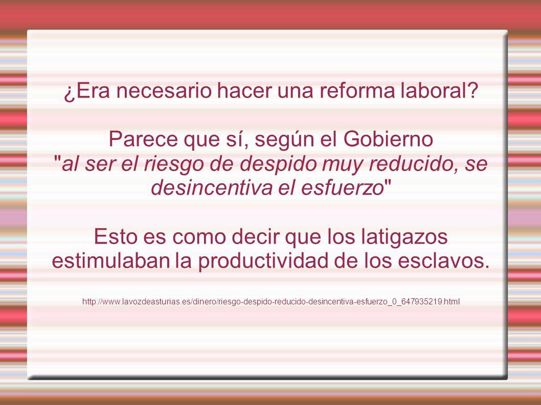 ¿Era necesario hacer una reforma laboral.