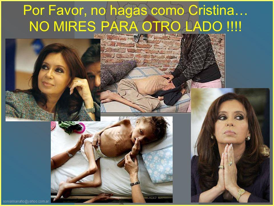 sonialilianafio@yahoo.com.ar Es hora de que todos se enteren de semejante injusticia, haciendo llegar este mensaje los periódicos, a los canales de televisión, a las emisoras radiales, a los periodistas, a las diferentes creencias religiosas, a sus lideres, a sus representantes, a todos, dentro y fuera de la Argentina