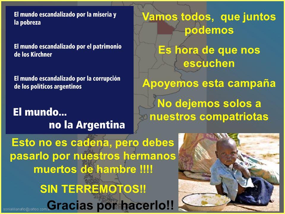 sonialilianafio@yahoo.com.ar Tiene que haber una catástrofe como en Haití para mirar el horror de Argentina.