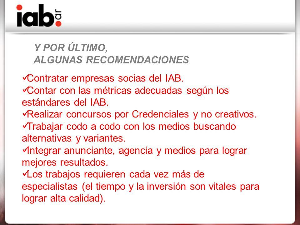 Y POR ÚLTIMO, ALGUNAS RECOMENDACIONES Contratar empresas socias del IAB.