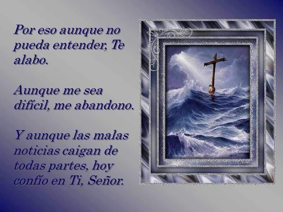 Y hoy confío en que tengo un Padre Celestial para quien las malas noticias que yo recibo son la forma de mostrar Su poder y Su amor. Y hoy confío en q