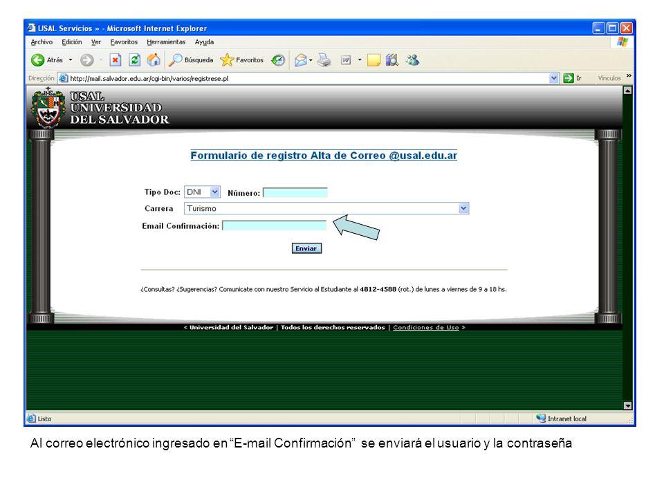 Al correo electrónico ingresado en E-mail Confirmación se enviará el usuario y la contraseña