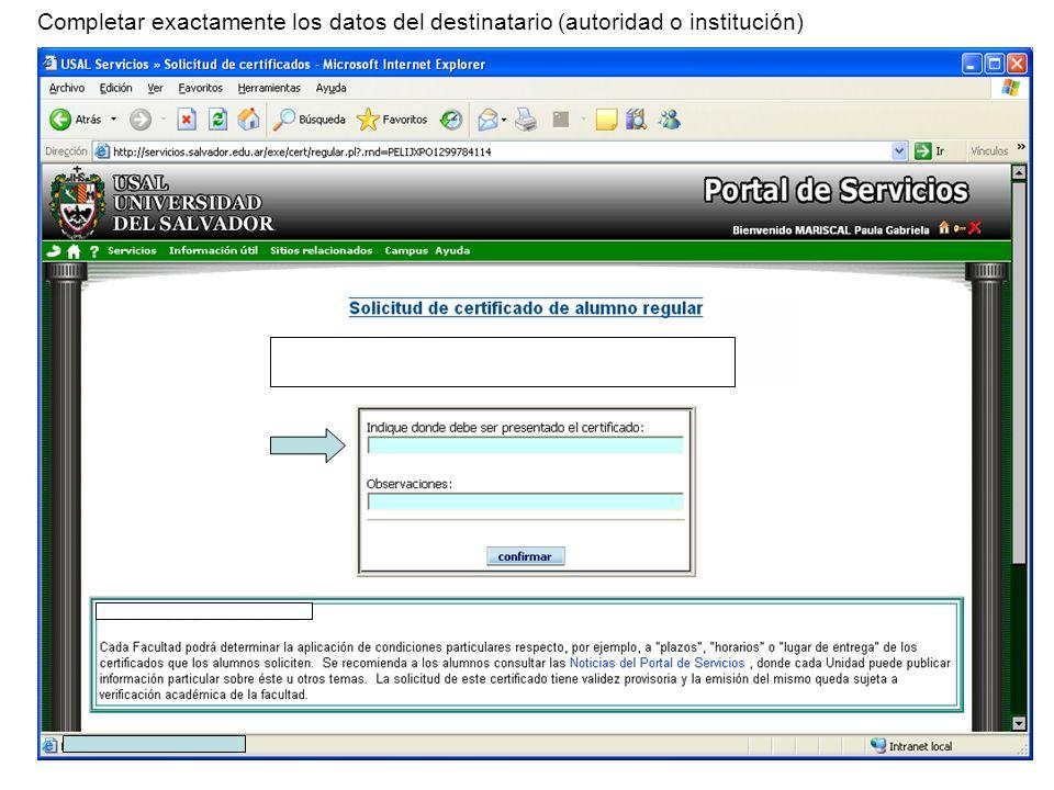 Completar exactamente los datos del destinatario (autoridad o institución)