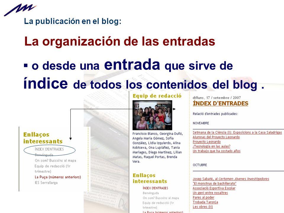La publicación en el blog: La organización de las entradas o desde una entrada que sirve de índice de todos los contenidos del blog.